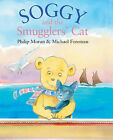 Soggy and the Smugglers Cat by Philip Moran (Hardback, 2011)