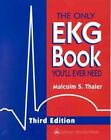 The Only EKG Book You'll Ever Need (1999, Paperback, Revised)