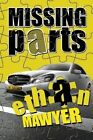 Missing Parts by Ethan Mawyer (Paperback / softback, 2014)