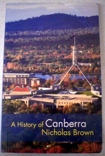 1 of 1 - A.C.T. : A HISTORY OF CANBERRA by NICHOLAS BROWN  Australian s/c book