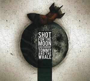 Tommy-And-The-Whale-Shot-For-The-Moon-2008-CD-Digipak-New-amp-Sealed