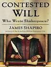 Contested Will: Who Wrote Shakespeare? by James Shapiro (CD-Audio, 2010)
