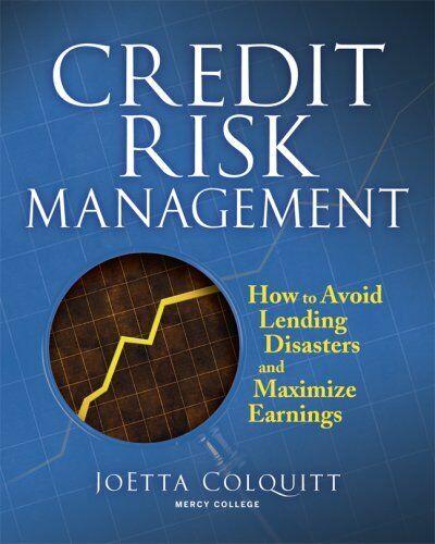 Kredit Risiko Management: How To Vermeiden Lending Disasters und Maximieren