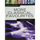 Really Easy Piano: More Classical Favourites by Music Sales Ltd (Paperback, 2015)