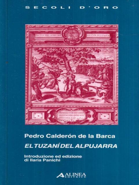 EL TUZANI DEL ALPUJARRA  CALDERON DE LA BARCA PEDRO - PANICHI ILARIA ALINEA