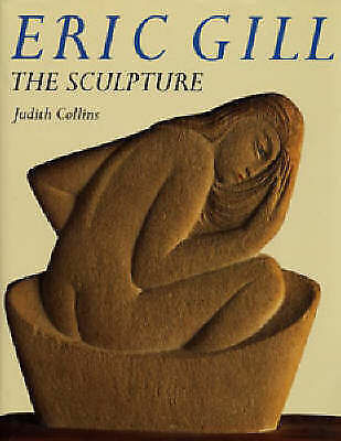 (Good)-Eric Gill: The Sculpture (Hardcover)-Collins, Judith-1871569788