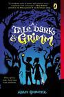 A Tale Dark & Grimm von Adam Gidwitz (2011, Taschenbuch)