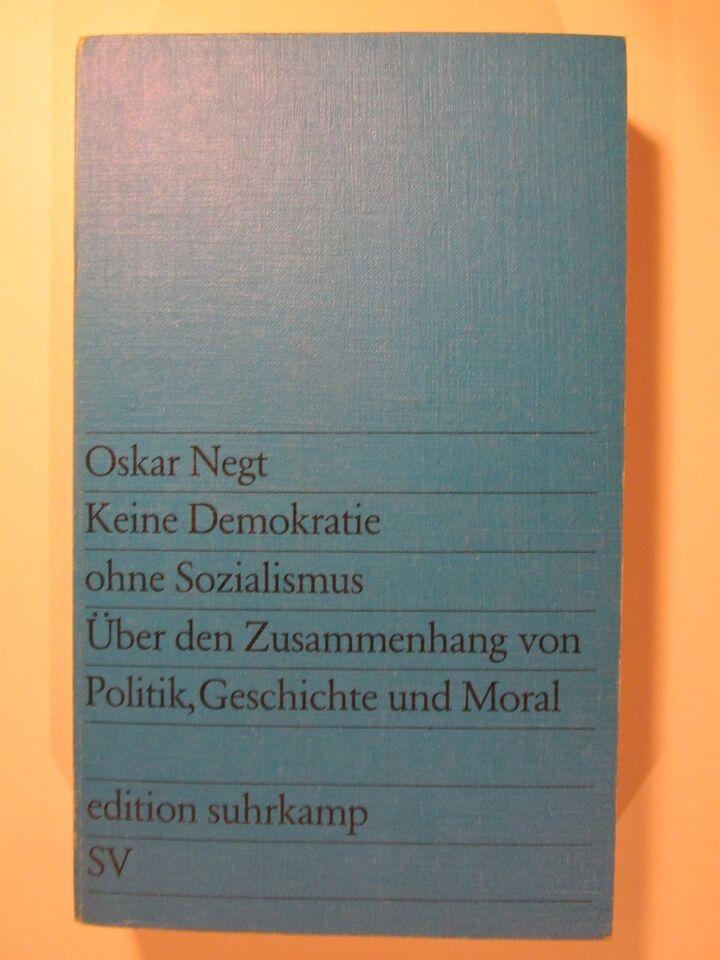 Keine Demokratie ohne Sozialismus U¨ber d. Zusamme, Oskar