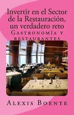 Invertir en el Sector de la Restauración : Un Verdadero Reto (2014, Paperback)