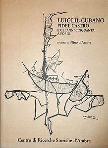 NINO-D-039-AMBRA-LUIGI-IL-CUBANO-FIDEL-CASTRO-E-GLI-ANNI-CINQUANTA-A-FORIO-D-039-AMBRA