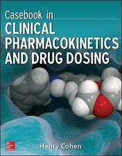Casebook in Clinical Pharmacokinetics and Drug Dosing (Pharmacy), Cohen, Henry