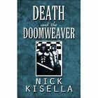Death and The Doomweaver 9781448998692 by Nick Kisella Paperback
