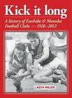Kick it long: A history of Eastlake & Manuka Football Clubs 1926-2012 by Keith Miller (Hardback, 2013)