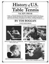 History of U. S. Table Tennis: History of U. S. Table Tennis Volume 14 by Tim...