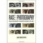 Race and Photography: Racial Photography as Scientific Evidence, 1876-1980 by Amos Morris-Reich (Paperback, 2016)
