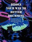 Diddle Your Way to Better Drumming: Paradiddle Hand/Foot Exercises and More for Beginning and Intermediate Drummers by Terry L Crump (Paperback / softback, 2012)