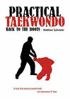Practical Taekwondo: Back to the Roots by Matthew Sylvester (Paperback, 2009)