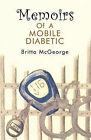 Memoirs of a Mobile Diabetic by Britta McGeorge (Paperback, 2010)