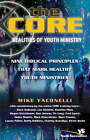 The Core Realities of Youth Ministry: Nine Biblical Principles That Mark Healthy Youth Ministries by Mike Yaconelli (Paperback, 2003)