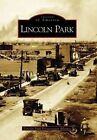 Lincoln Park by The Lincoln Park Preservation Alliance (Paperback / softback, 2005)