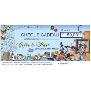 CHEQUE CADEAU DE 150 €uros  POUR SIMPLIFIER VOS CHOIX