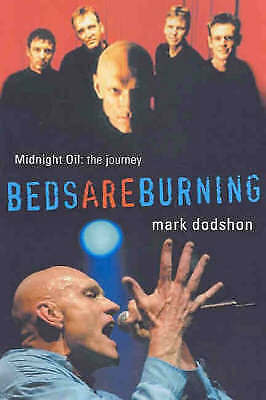 1 of 1 - Beds are Burning: Midnight Oil - The Journey by Mark Dodshon (Paperback, 2004)