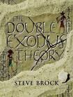 The Double Exodus Theory by Steve Brock (Paperback / softback, 2004)
