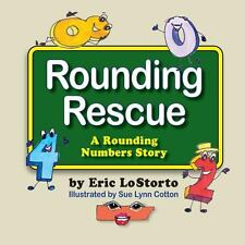 Rounding Rescue, a Rounding Numbers Story by Eric Lostorto (2013, Paperback)