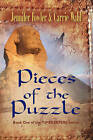 Pieces of the Puzzle: Timekeepers Series - Book One by Carrie Wahl, Jennifer Fowler (Hardback, 2008)