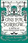 One for Sorrow: A Book of Old-Fashioned Lore by Chloe Rhodes (Paperback, 2016)