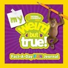 My Weird But True Fact-a-Day Fun Journal by National Geographic Kids (Hardback, 2014)