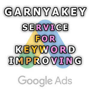 Google Ads Keyword Improving Pack 1. GarnyaKey Service for Campaigns, Ad Groups