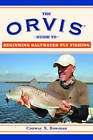The Orvis Guide to Beginning Saltwater Fly Fishing: 101 Tips for the Absolute Beginner by Conway X Bowman (Paperback, 2011)