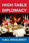 High-Table Diplomacy: The Reshaping of International Security Institutions by Kjell Engelbrekt (Paperback, 2016)