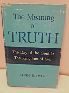 The-Meaning-of-Truth-by-Alvin-R-Dyer-LDS-MORMON-BOOKS-HARDCOVER