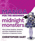 Manga For The Beginner Midnight Monsters by Christopher Hart (Paperback, 2013)