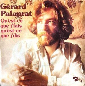 Gerard-Palaprat-Qu-039-est-ce-Que-J-039-fais-Qu-039-est-ce-Que-J-039-dis-Vinyl-7-034-45T-Single