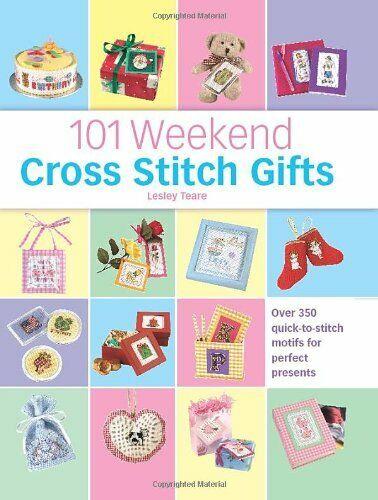 101 Weekend Kreuzstich Gifts : Über 350 Quick-To-Stitch Motive Für Perfekt Pres