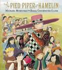 The Pied Piper of Hamelin by Michael Morpurgo (Hardback, 2011)