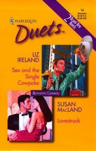 Sex and the Single Cowpoke/Lovestruck by Liz Ireland; Susan Macland