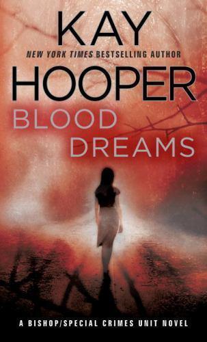 Blood Dreams (Bishop/Special Crimes Unit Novels), Kay Hooper,0553589253, Book, A