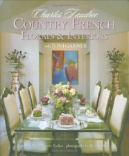 Country French Florals and Interiors by Charles Faudree and Garner Toni (2008, Hardcover)