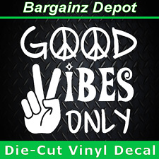 Vinyl Decal * GOOD VIBES ONLY* Car Laptop Sticker Decal Peace Hippie