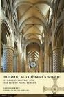 Building St Cuthbert's Shrine: Durham Cathedral and the Life of Prior Turgot by Lionel Green (Paperback, 2013)