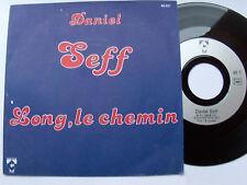 "DANIEL SEFF : Long le chemin / si tu crois - 7"" SP CHARLES TALAR 1978 - EX"