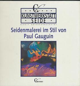 Birgit Unterharnscheidt: Peinture Sur Soie Dans Le Style De Paul Gauguin (1992)-dt: Seidenmalerei Im Stil Von Paul Gauguin (1992) Fr-fr Afficher Le Titre D'origine Cadeau IdéAl Pour Toutes Les Occasions