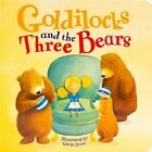Goldilocks and the Three Bears by Parragon (Board book, 2013)