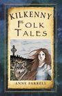 Kilkenny Folk Tales by Anne Farrell (Paperback, 2014)