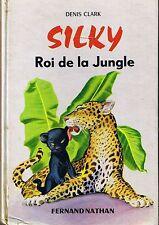 Silky Roi de la Jungle * Denis CLARK * NATHAN * Jeunesse livre animaux