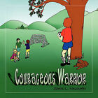 Courageous Warrior by Sheri L. Neuhofer (Paperback, 2010)